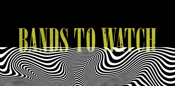 Bands to Watch